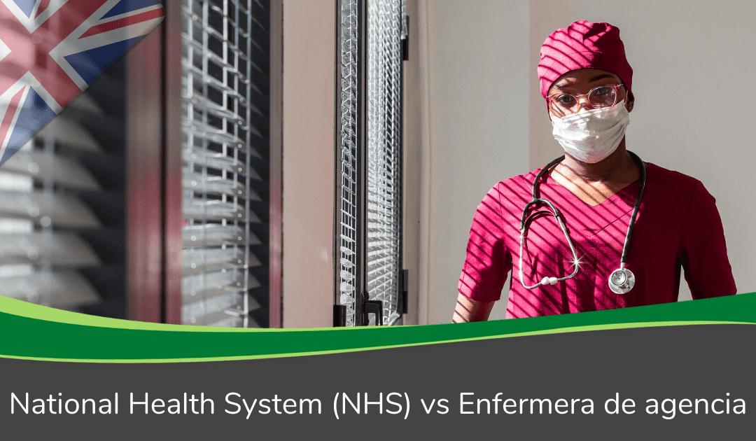 National Health System (NHS) vs Enfermera de agencia