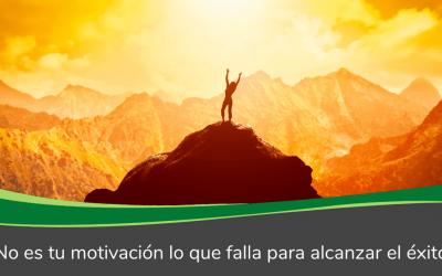No es tu motivación lo que falla para alcanzar el éxito
